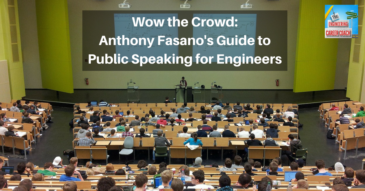 TB_ Wow the Crowd_ Anthony Fasano's Guide to Public Speaking for Engineers(1)