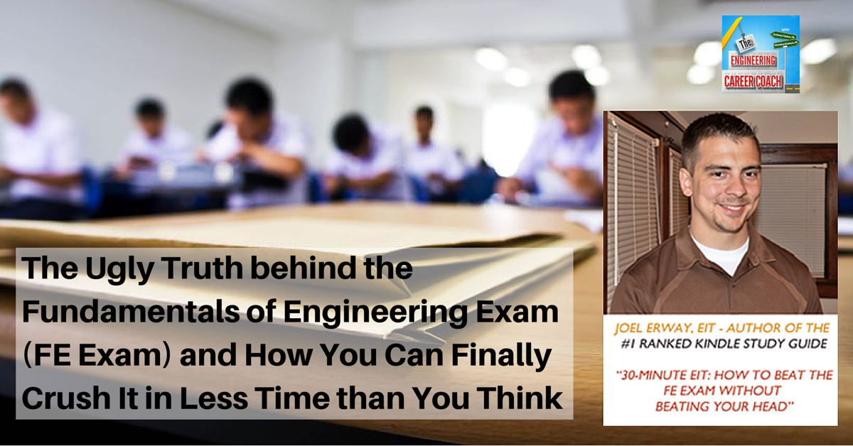TB_ The Ugly Truth behind the Fundamentals of Engineering Exam (FE Exam) and How You Can Finally Crush It in Less Time than You Think(1)