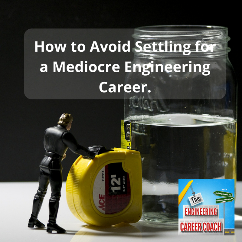 How to Avoid Settling for a Mediocre Engineering Career(2)