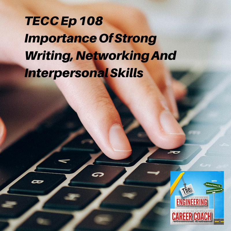 TECC Ep 108 Importance of strong writing, networking and interpersonal skills(1)