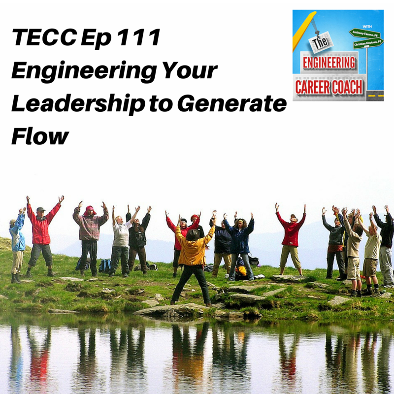 TECC Ep 111 Engineering Your Leadership to Generate Flow