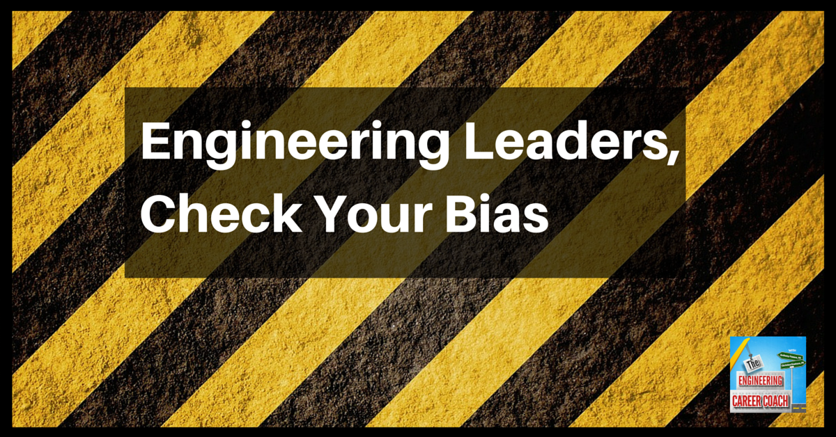 TB_ Engineering Leaders, Check Your Bias