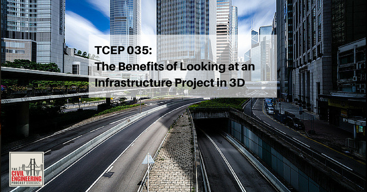 TCEP 035_ The Benefits of Looking at an Infrastructure Project in 3D