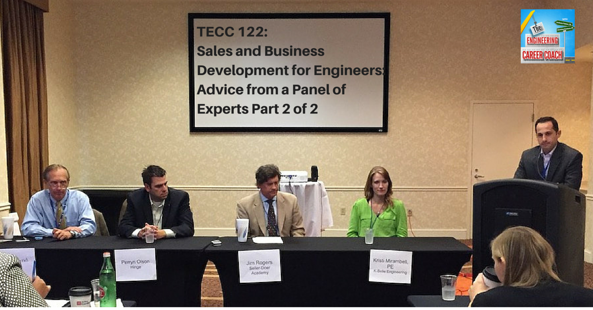 TECC 122_ Sales and Business Development for Engineers_ Advice from a Panel of Experts Part 2 of 2