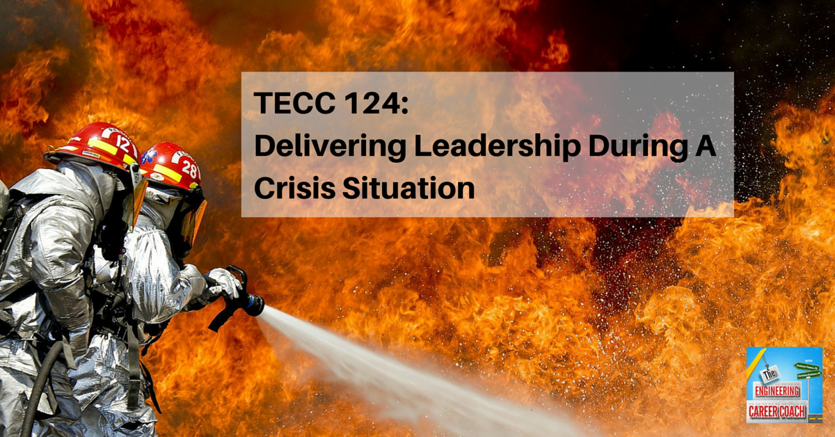 TECC 124_ Delivering Leadership During A Crisis Situations