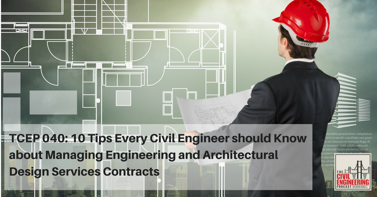 tcep-040_-10-tips-every-civil-engineer-should-know-about-managing-engineering-and-architectural-design-services-contracts