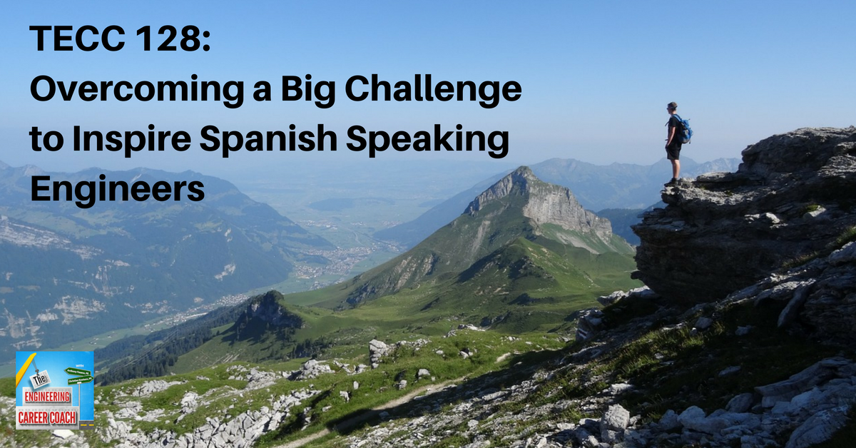 TECC 128_ Overcoming a Big Challenge to Inspire Spanish Speaking Engineers
