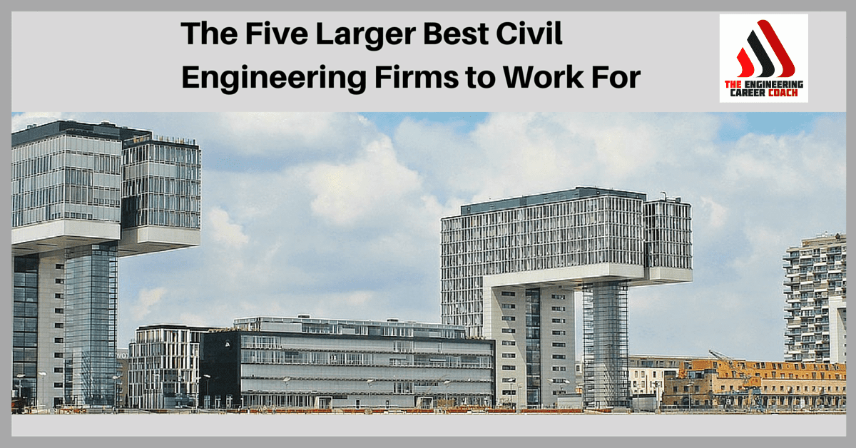 Civil Engineering Firms : The five larger best civil engineering firms to work for