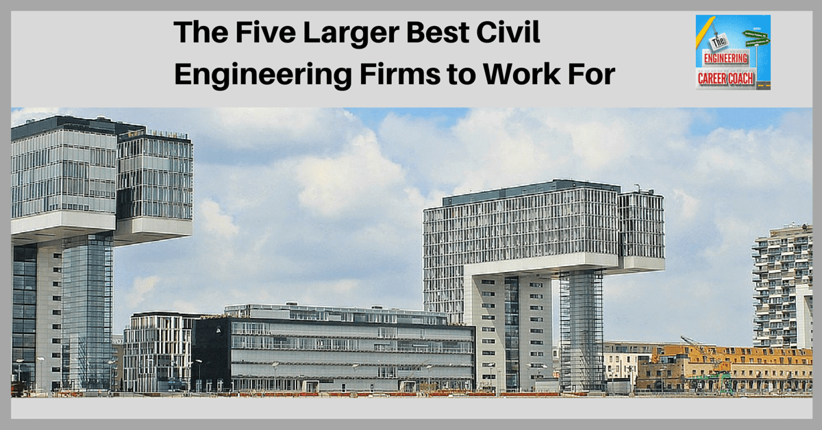 The Five Larger Best Civil Engineering Firms to Work For