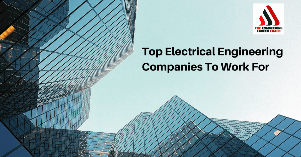 Top Electrical Engineering Companies To Work For