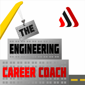TECC 005: The Engineering Career Coach Podcast – Finding and Getting