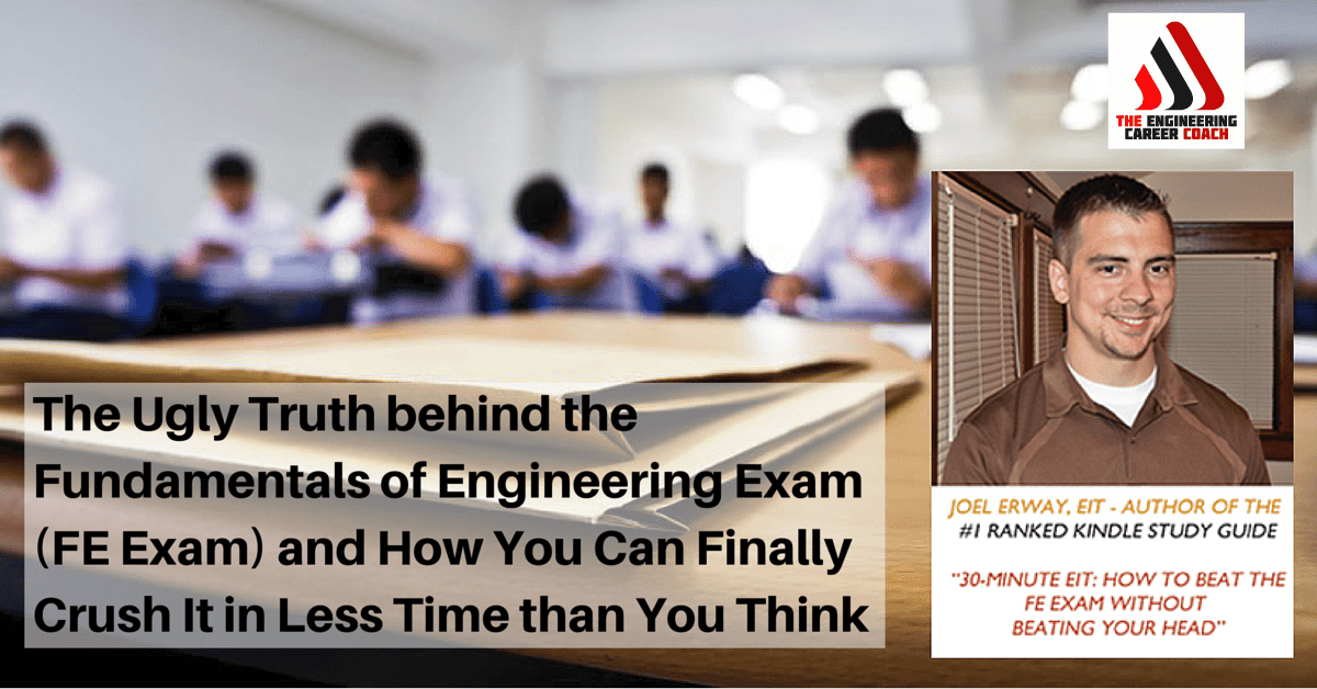 The Ugly Truth behind the Fundamentals of Engineering Exam (FE Exam