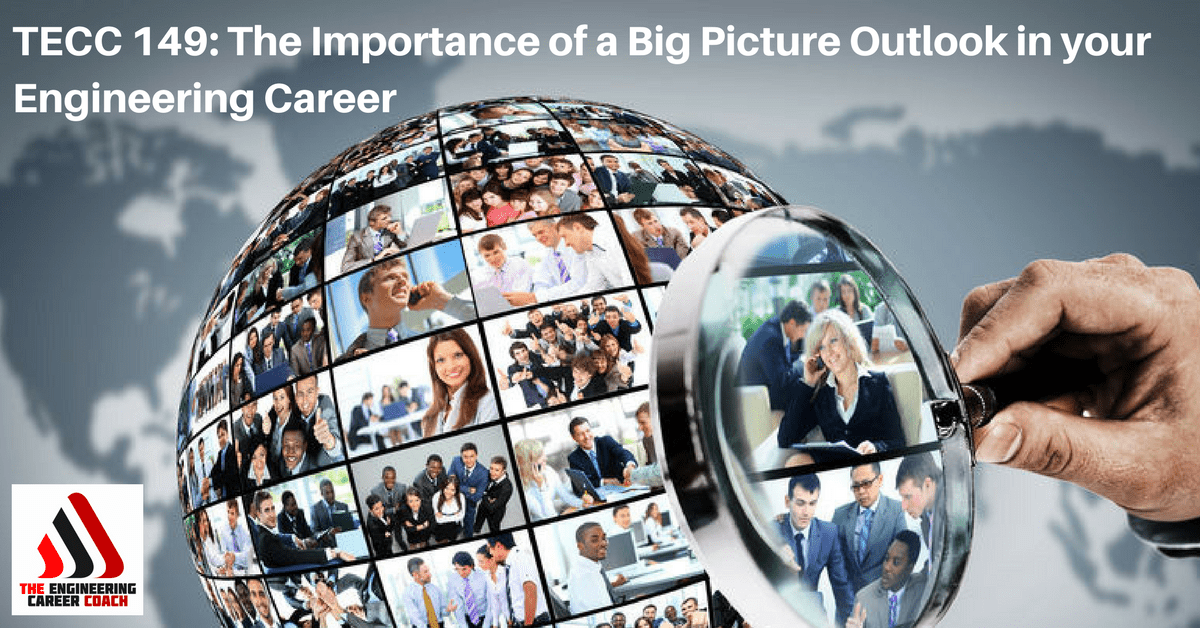 Big Picture Outlook in your Engineering Career