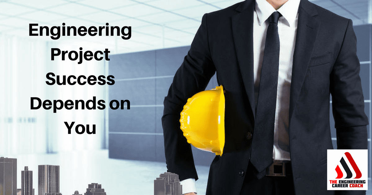 Engineering Project Success Depends on You