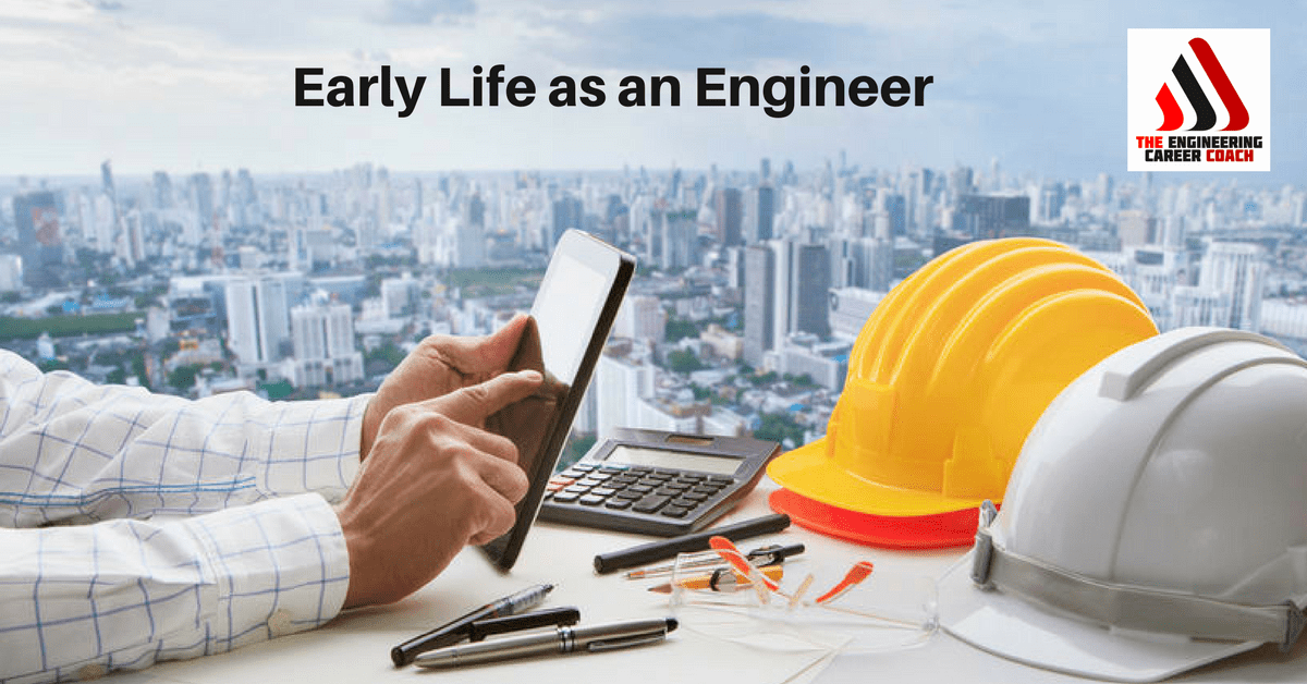 Early Life as an Engineer
