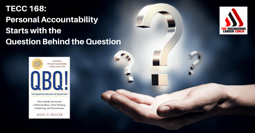 TECC 168: Personal Accountability Starts with the Question Behind the Question