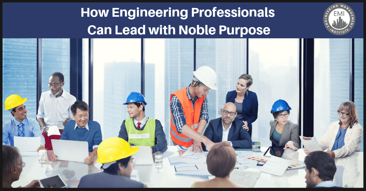 Lead with Noble Purpose