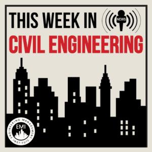 This Week in Civil Engineering