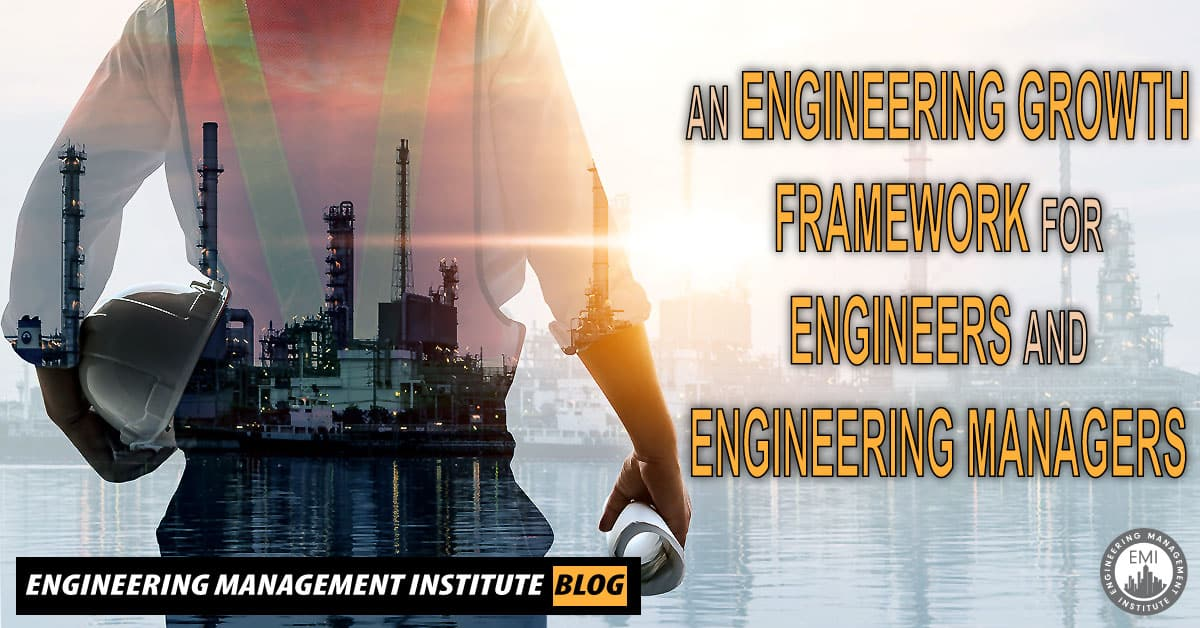 Engineering Growth Framework