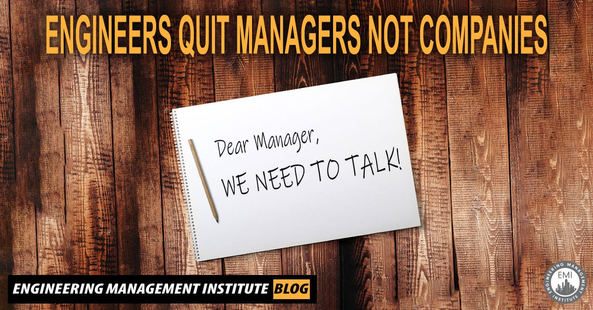 Engineers Quit Managers Not Companies - Dear Manager, We Need to Talk!