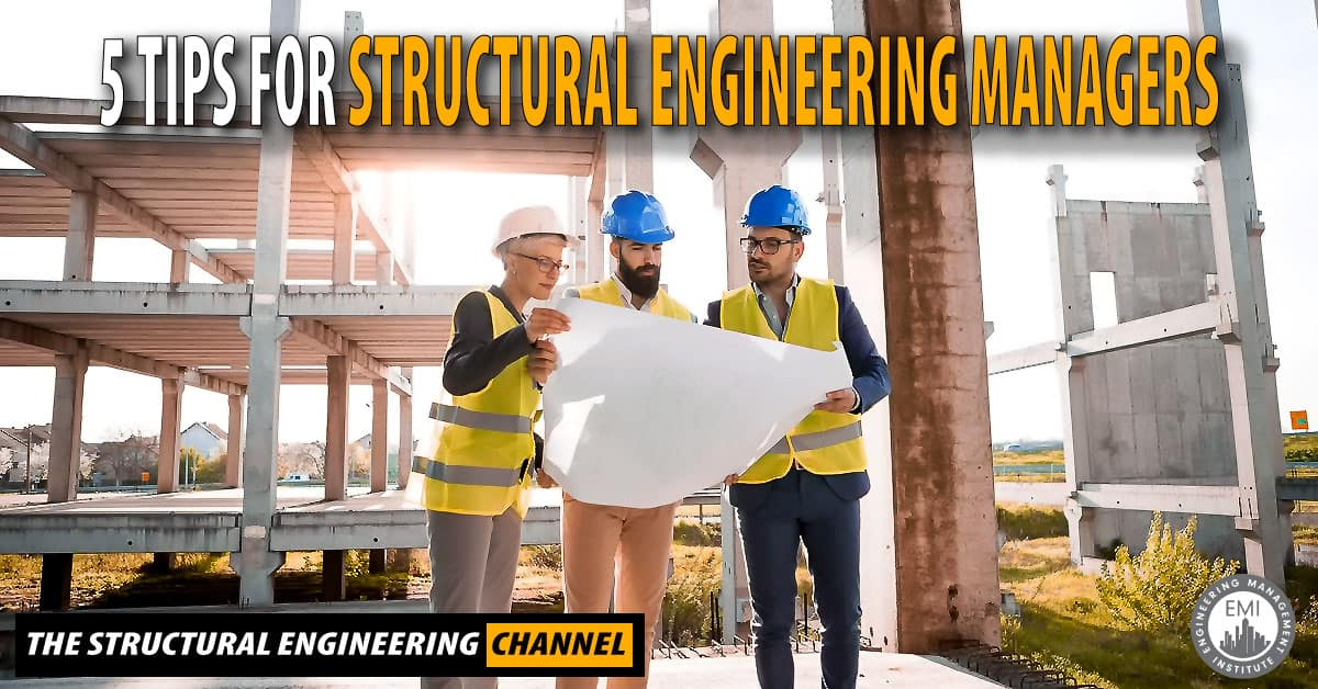 5 Tips for Structural Engineering Managers